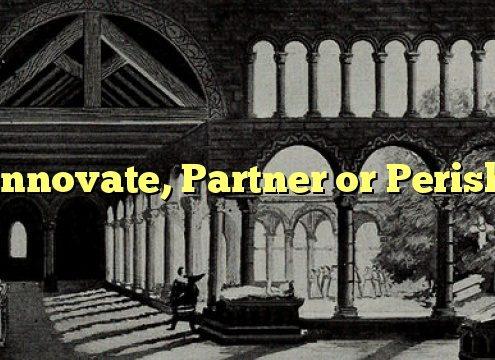 Innovate, Partner or Perish