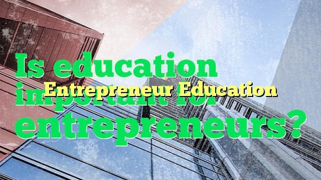 Entrepreneur Education