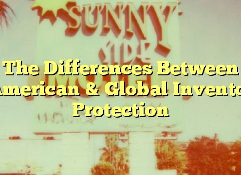The Differences Between American & Global Inventor Protection